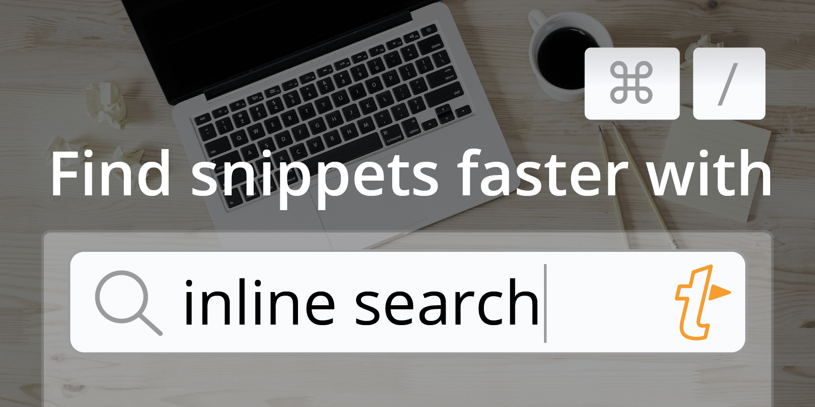 Search Your Snippets