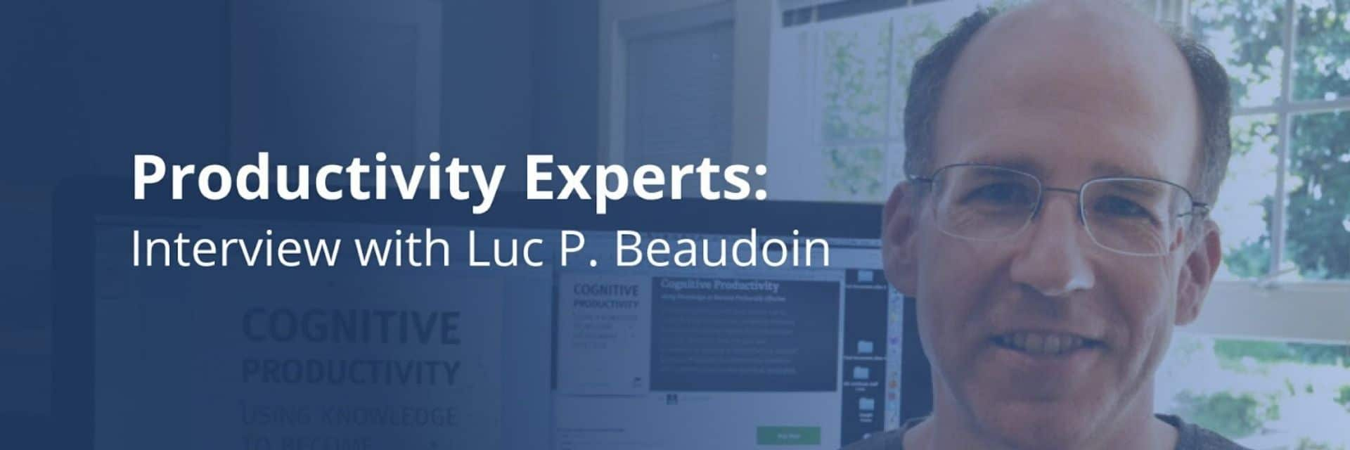 Cognitive productivity expert, Luc P. Beaudoin